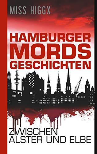 Miss-Higgx-Hamburger-Mordsgeschichten-zwischen-Alster-und-Elbe.jpg