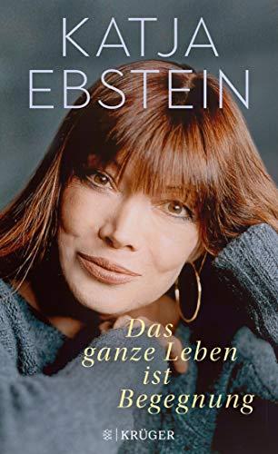 Katja Ebstein - Das ganze Leben ist Begegnung — Download
